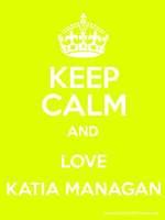 KEEP CALM AND LOVE KATIA MANAGAN KeepCalmAndPosters.com