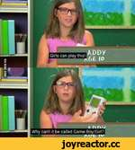 Why can't it be called Game Boy/Girl? t A Di r W Girls can play this! r JJ |A t
