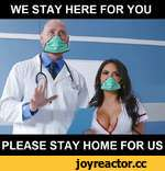 WE STAY HERE FOR YOU